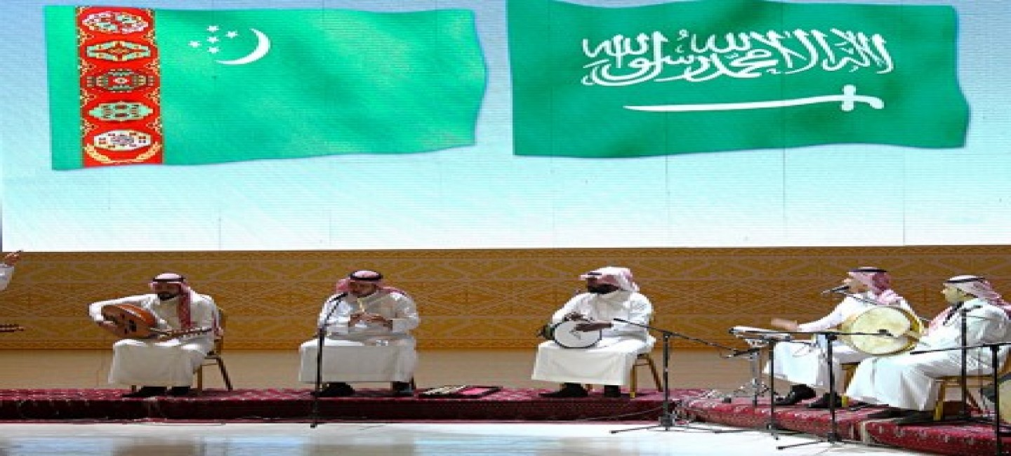 DAYS OF CULTURE OF SAUDI ARABIA ARE BEING HELD IN TURKMENISTAN